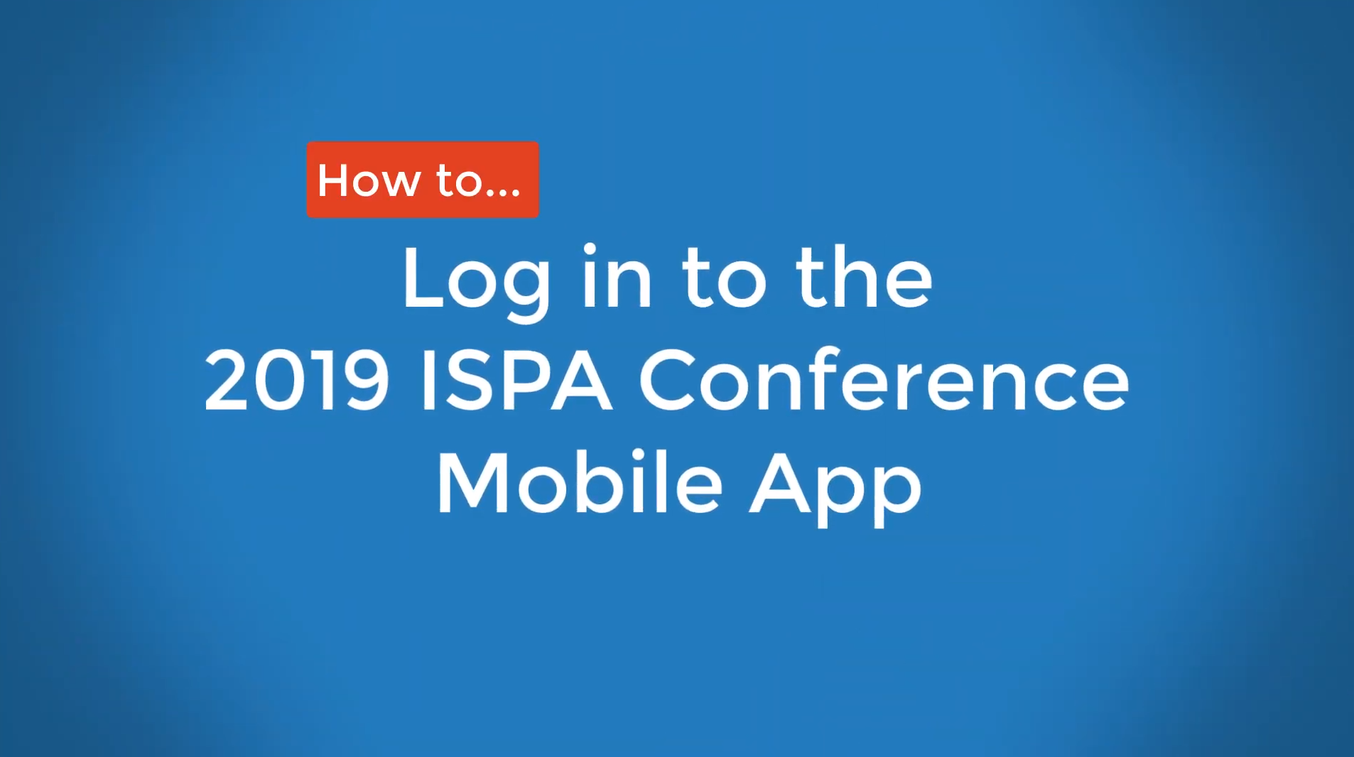 VIDEO: How to Log in to the 2019 ISPA Conference Mobile App